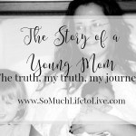The story of a young mom…