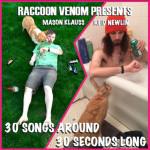 Raccoon Venom '30 Songs Around 30 Seconds Long' album