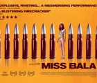 Miss Bala: cuando no se puede ser bueno, se es hermoso
