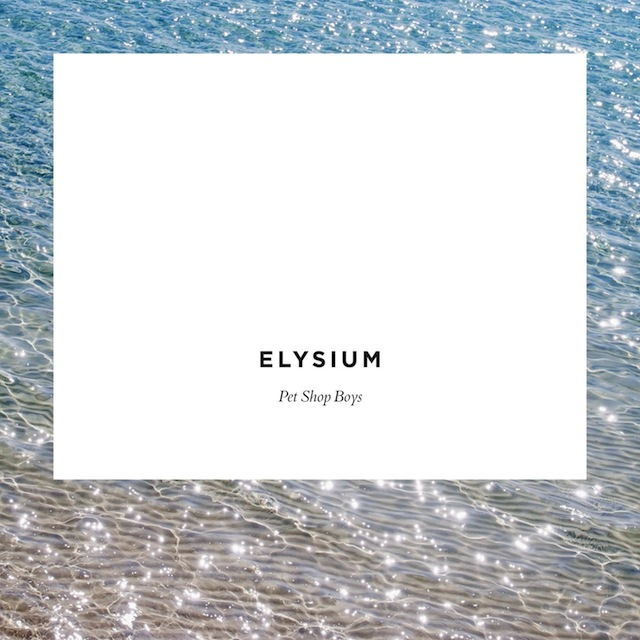 Pet Shop Boys Elysium