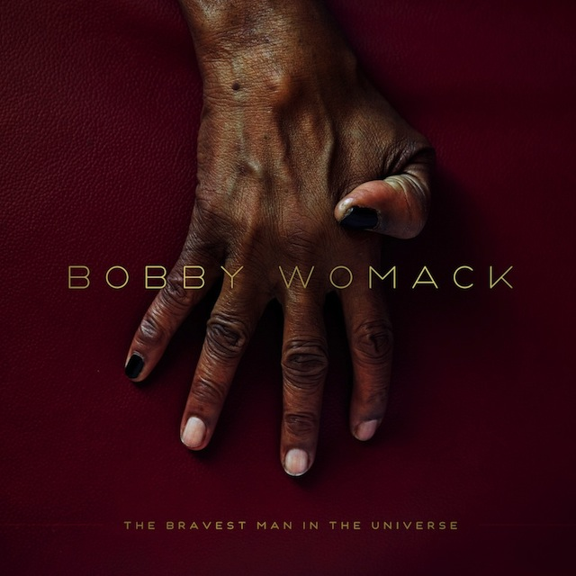 The Bravest Man In The Universe-  Bobby Womack