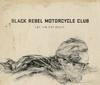 "Escucha ""Let the Day Begin"", el nuevo sencillo de Black Rebel Motorcycle Club"