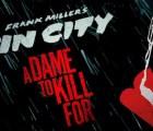 """Checa los nuevos posters de """"Sin City: A Dame to Kill For"""" con Marv y Nancy"""