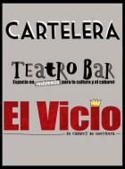 Cartelera septiembre: Teatro bar 'El vicio'