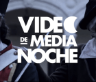 Video de Media Noche: Independencia