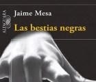 Libros: Las bestias negras (+ entrevista a Jaime Mesa)