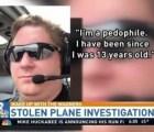 """""""Soy un pedófilo"""": hombre que robó avioneta antes de enfrentar cargos"""