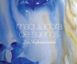 """ALT=""""Maquiladora de sueños Los Impresionistas"""""""