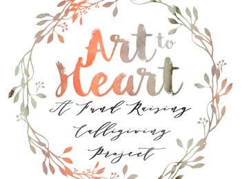 Art to Heart – A Fund Raising Calligiving Project