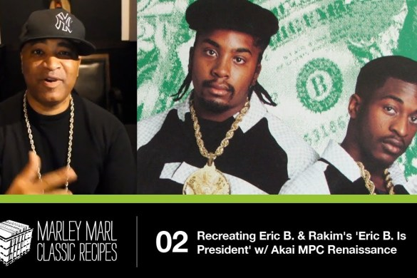 Marley Marl 'Classic Recipes' – Recreating Eric B. & Rakim 'Eric B. Is President' w/ Akai MPC
