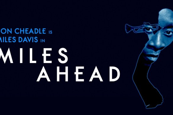 Contribute Now! Miles Ahead a Miles Davis Biopic by Don Cheadle [FULL VIDEO] @IamDonCheadle @MilesAheadFilm