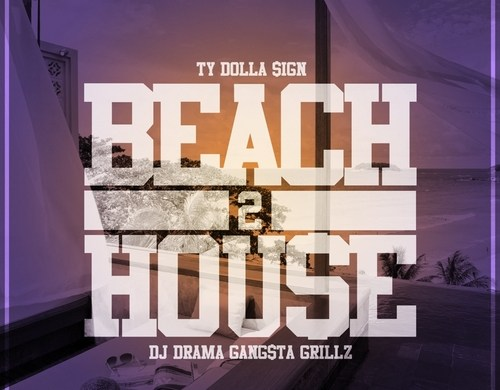 Ty Dolla $ign -  Beach House 2 Mixtape [FREE MP3 DOWNLOAD] @tydollasign