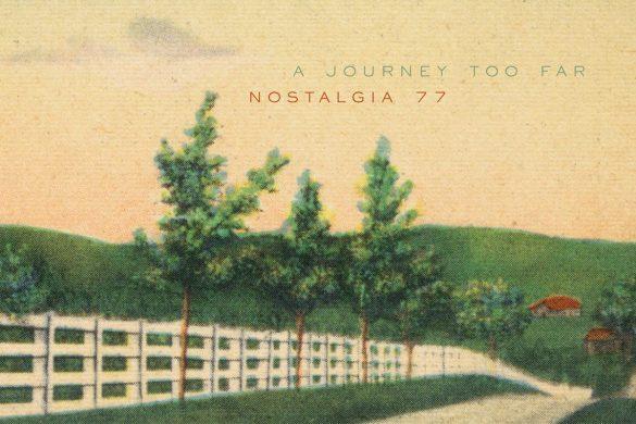 Nostalgia 77 - Journey Too Far