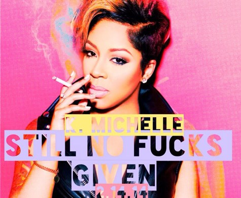 K. Michelle - Still No Fucks Given