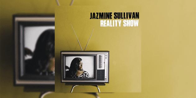 JazmineSullivan_RealityShow