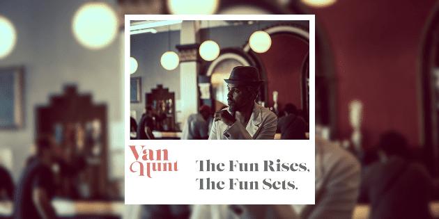 VanHunt_TheFunRisesTheFunSets