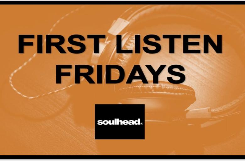 First Listen Fridays by soulhead