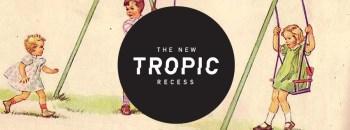 NewTropic_Recess