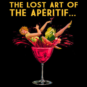 The-Lost-Art-of-the-Aperitif