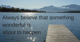 Always-believethat-something-wonderful