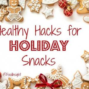 Healthy Hacks for Holiday Snacks