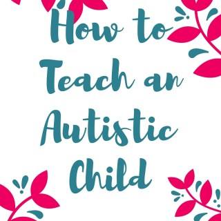 How to teach an autistic child