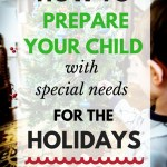 How to prepare your child with special needs for the holidays