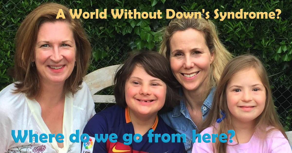 A World Without Down's Syndrome? Where do we  go from here?