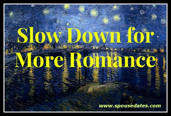 Slow Down for More Romance