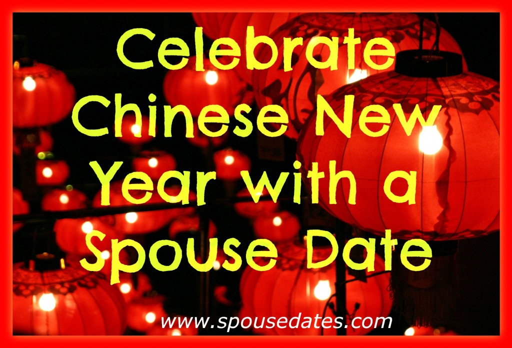 Celebrate Chinese New Year with a Spouse Date
