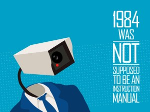 1984 was not supposed to be an instruction manual for a surveillance state