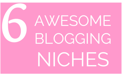 Achieve Your Goals with these 6 Blog Niches
