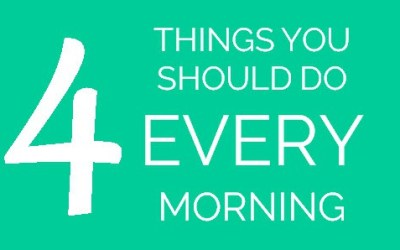 4 Things You Should Do Every Morning to Start the Day Right