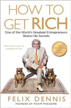 how to get rich felix dennis book