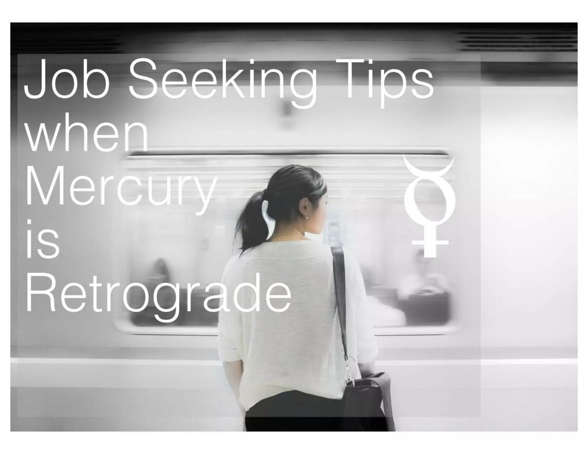 Job Seeking Tips when Mercury is Retrograde