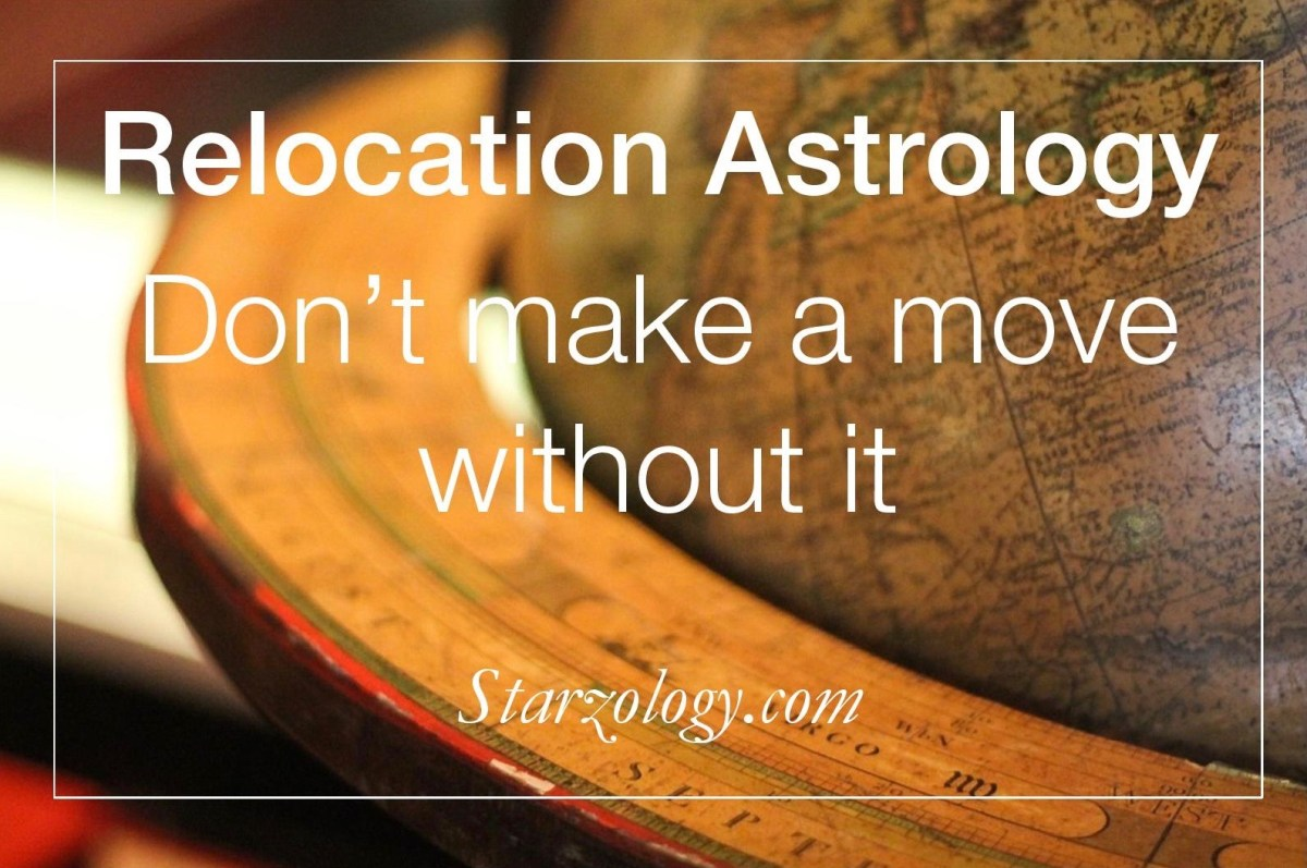 Relocation Astrology - Don't Make a Move Without It