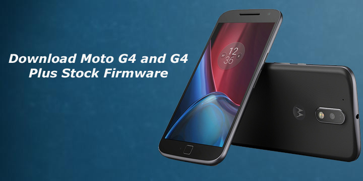 Stock firmware de Moto G4 y G4 Plus