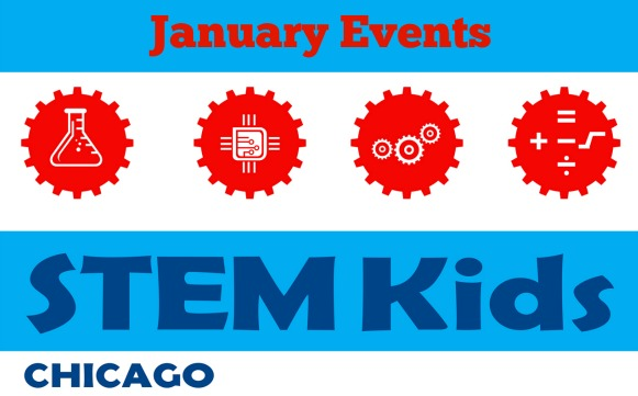 Chicago STEM Experiences for January