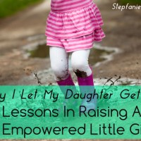 Why I let my daughter get dirty:  Lessons in raising an empowered little girl