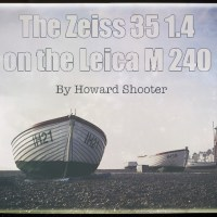 A User Review of the Zeiss 35mm Distagon f1.4 ZM on a Leica M 240