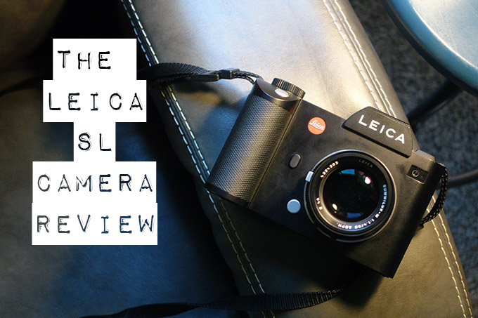The Leica SL (type 601) Camera Review. My Camera of the Year 2015!