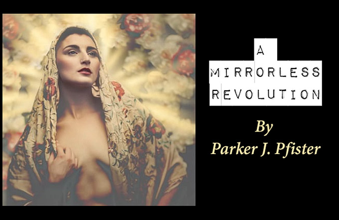 A Mirrorless Revolution - Fantastic Video from Parker J Pfister  - Sony A7RII