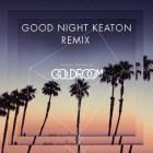 Goldroom - Sweetness Alive Feat. Saint Lou Lou (GOOD NIGHT KEATON REMIX)