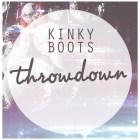 Kinky Boots - Throwdown