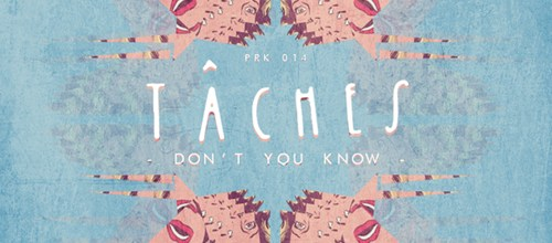 TÂCHES  - Don't You Know