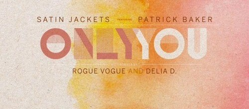 Satin Jackets feat. Patrick Baker - Only You