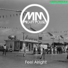 Mighty Mouse - Feel Alright