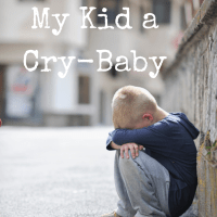 Don't Call My Kid a Cry-Baby!