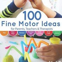 100 Fine Motor Ideas for Parents, Teachers & Therapists