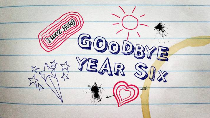 Goodbye Year 6